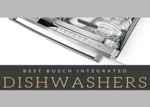 The Best Bosch Integrated Dishwashers