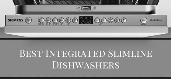 Best Integrated Slimline Dishwashers