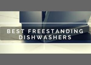 Recommended Freestanding Dishwashers For 2017 – Our Top 5