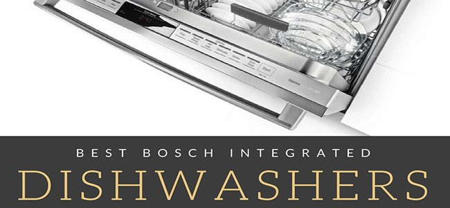 The Best Bosch Integrated Dishwasher: Our Top 3 Recommendations